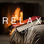 Relax Tonight by Various Artists