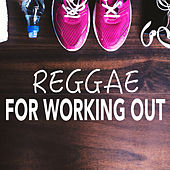 Reggae For Working Out by Various Artists