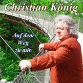 Auf dem Weg zu mir (Schlager auf Schlager) von Christian König