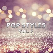 Pop Styles, Vol. 5 by Various Artists