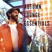 Autumn Lounge Essentials von Various Artists