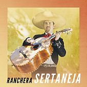 Ranchera sertaneja von Various Artists