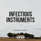 Infectious Instruments by Reannon Accola