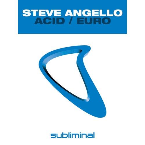 Acid / Euro von Steve Angello