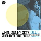 When Sunny Gets Blue: Spring '68 Sessions von Gordon Beck