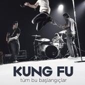 Tüm Bu Başlangıçlar von Kung Fu