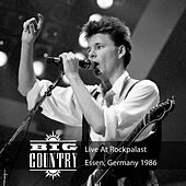 Live at Rockpalast (Live, 1986 Essen) by Big Country