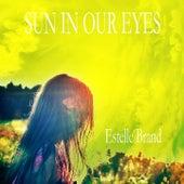 Sun In Our Eyes de Estelle Brand