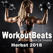 Workoutbeats - Musik Zum Trainieren (Herbst 2018) & DJ Mix (Die Besten Musik Für Aerobics, Pumpin' Cardio Power, Plyo, Exercise, Steps, Barré, Curves, Sculpting, Abs, Butt, Lean, Twerk, Slim Down Fitness Workout) de Various Artists