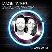 Dancing on My Own by Jason Parker