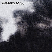 Grand mal by Grand Mal