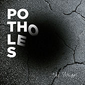 Potholes by The Shruggs
