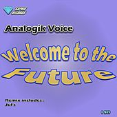 Welcome to the Future von Analogik Voice