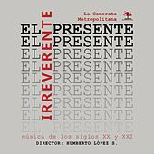 El Presente Irreverente by Various Artists