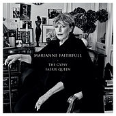 The Gypsy Faerie Queen von Marianne Faithfull