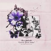 Carta Pra Mãe de Ana Gabriela