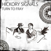 Turn to Fray by Hickory Signals