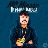 Tu Mama Parada de Mc Mingau