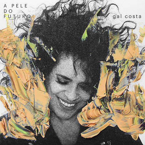 A Pele do Futuro by Gal Costa