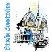 Berlin Connection de Various Artists