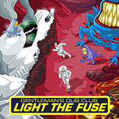 Light the Fuse by Gentleman's Dub Club