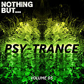 Nothing But... Psy Trance, Vol. 05 - EP de Various Artists