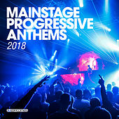 Mainstage Progressive Anthems 2018 - EP by Various Artists