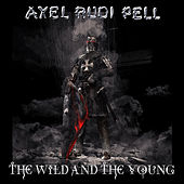 The Wild and the Young de Axel Rudi Pell