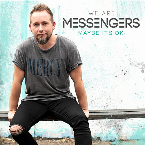 Maybe It's Ok by We Are Messengers