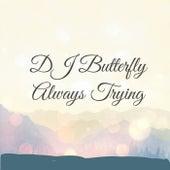 Always Trying de DJ Butterfly