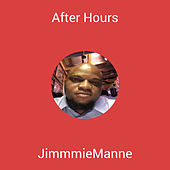 After Hours by Jimmmie manne