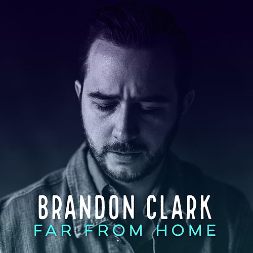 Far from Home by Brandon Clark