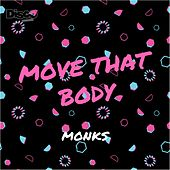 Move That Body de The Monks