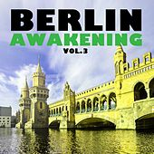 Berlin Awakening, Vol. 3 von Various Artists