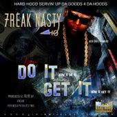 Do It Get It by Freak Nasty