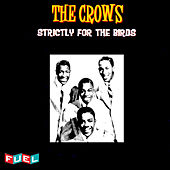 Strictly for the Birds by The Crows