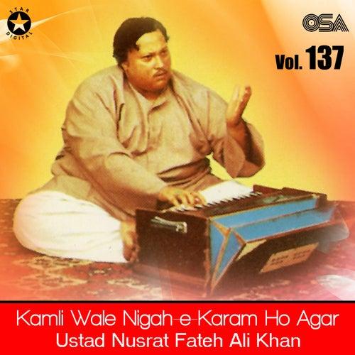 Kamli Wale Nigah-e-Karam Ho Agar, Vol. 137 by Nusrat Fateh Ali Khan