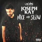 Nice & Slow by Joseph Kay