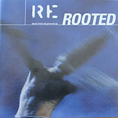Rerooted (Beatz from the Ground up) by Various Artists