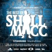 The Best of Shill Macc by Shill Macc