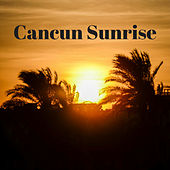 Cancun Sunrise by Nature Sounds (1)