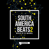 South America Beats Vol. 2 (Mixed by DJ Marnel) by Various Artists
