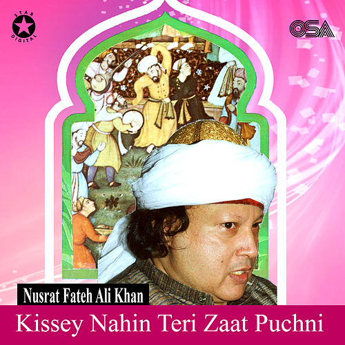 Kissey Nahin Teri Zaat Puchni by Nusrat Fateh Ali Khan