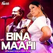 Bina Maahi by Rahat Fateh Ali Khan