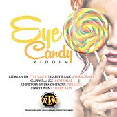 Eye Candy Riddim by Various Artists