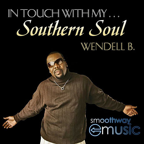 Southern Soul by Wendell B