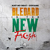 Blédard Is The New Fresh de Kiff No Beat