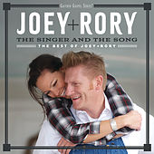The Singer And The Song: The Best Of Joey+Rory de Joey + Rory