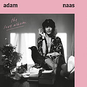 The Love Album by Adam Naas