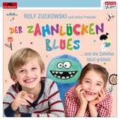 Der Zahnlückenblues … und die Zahnfee lässt grüßen von Rolf Zuckowski